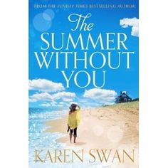The Summer Without You, Karen Swan, HarperCollins Canada.