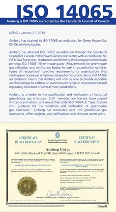 Amberg has attained its ISO 14065 accreditation, for Green House Gas (GHG) verifying bodies. Amberg has attained ISO 14065 accreditation through the Standards Council of Canada in the Power Generation sector with accreditation for Oil & Gas Extraction.