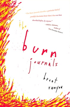 The Burn Journals by Brent Runyon  Memoir ****