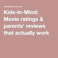 Kids-In-Mind: Movie ratings & parents' reviews that actually work