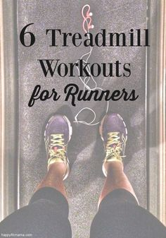 There's no dreadmill when you use these 6 treadmill workouts for runners.   happyfitmama.com