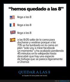 Quedar a las 8 en España VS en el Resto del Mundo - en España VS otros países del mundo Funny V, Funny Texts, Hilarious, Funny Text Messages, Cringe, True Stories, Real Life, Spain, Jokes