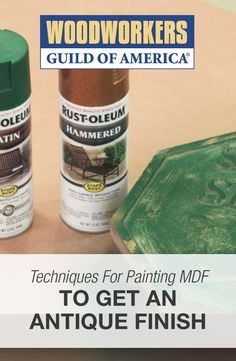 Techniques for Painting MDF to get an Antique Finish | WWGOA