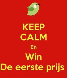 KEEP CALM En Win De eerste prijs
