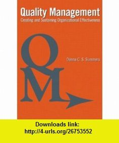 Quality Management Creating and Sustaining Organizational Effectiveness (9780132626439) Donna C.S. Summers , ISBN-10: 0132626438  , ISBN-13: 978-0132626439 ,  , tutorials , pdf , ebook , torrent , downloads , rapidshare , filesonic , hotfile , megaupload , fileserve