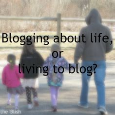 Blogging about life, or living to blog? {02/2014} What I need when my priorities become jumbled!