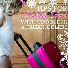 Tips for Holiday Travel with Toddlers and Preschoolers #holidaytravel #travelingwithkids