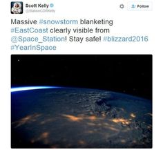 Astronaut Scott Kelly tweets: Massive #snowstorm blanketing #EastCoast clearly visible from @Space_Station! Stay safe! #blizzard2016 #YearInSpace