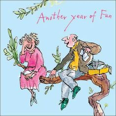 Quentin Blake It's our anniversary today Wedding Anniversary Wishes, Anniversary Greeting Cards, Anniversary Qoutes, 40th Anniversary, Quentin Blake Illustrations, Quentin Blake Prints, Roald Dahl, Birthday Images, Children's Book Illustration