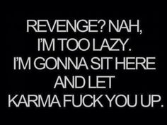 #quotes  Revenge and karma