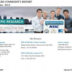 DAILY AGRI COMMODITY REPORT 04 December 2014 HNI & NRI Sales Contact Australia Mintara Road, Tarneit, Victoria. Post Code 3029 Phone.: +61 422 063855 HN. http://slidehot.com/resources/epic-research-provide-a-free-forex-tips-on-your-mobile-with-high-accuracy-we-provide-valuable-stock-recommendations-that-will-maximize-your-profit-and-utmost-security-epic-research-daily-agri-report-04-dec-2014.61325/