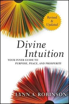 Divine Intuition: Your Inner Guide to Purpose, Peace, and Prosperity