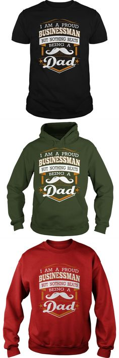 I Am A Proud BUSINESSMAN But Nothing Beats Being A DAD - Fathers Day T Shirt, Best Gifts For Daddy#Fathersday2017     Guys Tee Hoodie Sweat Shirt Ladies Tee Guys V-Neck Ladies V-Neck Unisex Tank Top Unisex Longsleeve Tee T Shirt Business 101 T Shirt Business Fail T Shirt Business On Facebook Monkey Business T Shirt