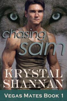 Chasing Sam: Vegas Mates Book 1 (Paranormal Romance) by Krystal Shannan, http://www.amazon.com/dp/B00BB3KD0W/ref=cm_sw_r_pi_dp_6uJPrb1T7AAXX