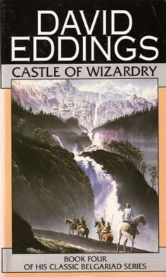 The Belgariad: Castle of Wizardry : Book Four by David Eddings Sci Fi Fantasy, Fantasy Books, Best Books To Read, Good Books, Rpg World, Best Novels, Book Stuff, So Little Time, Book Covers