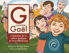 G is for Gael Gaelic Translation, Scottish Gaelic, Alphabet Book, English Alphabet, Illustrations, Book Themes, Nova Scotia, Read Aloud, Book Publishing