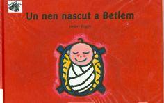 Un Nen nascut a Betlem / Liesbet Slegers. Barcelona : Baula, 2002. I* Sle