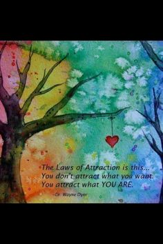 you attract what you are..
