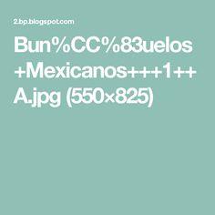 Bun%CC%83uelos+Mexicanos+++1++A.jpg (550×825)