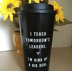 """Tomorrow's leaders"" Travel Mug. Buy it at BoredTeachers.com!"