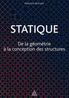 Statique. De la géométrie à la conception des structures/Maurizio  Brocato, 2016 http://bu.univ-angers.fr/rechercher/description?notice=000887493