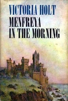 (P) Menfreya in the Morning by Victoria Holt ~ one of my favorites by this author
