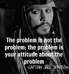 Words of wisdom from Captin Jack Sparrow