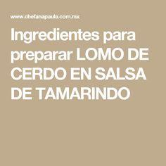 Ingredientes para preparar LOMO DE CERDO EN SALSA DE TAMARINDO
