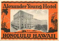 Alexander Young Hotel Honolulu Hawaii Historic Old Luggage Label 1935
