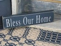 "Our Bless Our Home Wood Sign would be a great gift or a good way to accent your own home.  It is wood that is painted black and sanded.  It features ""Bless Our Home"" stenciled in antique khaki.  http://www.primitivestarquiltshop.com/Bless-Our-Home-Wood-Sign_p_7402.html"