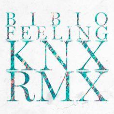 Saved on Spotify: Feeling - Knx Remix by Bibio Knxwledge