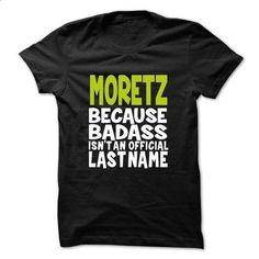 MORETZ BadAss - #mens hoodie #cat hoodie. ORDER NOW => https://www.sunfrog.com/Valentines/MORETZ-BadAss.html?68278