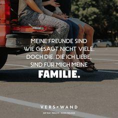 Visual Statements®️️ Meine Freunde sind wie gesagt nicht viele. Doch die, die ich liebe, sind für mich meine Familie. - SDP Sprüche / Zitate / Quotes / Verswand / Musik / Band / Artist / tiefgründig / nachdenken / Leben / Attitude / Motivation