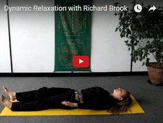 Dynamic Relaxation with Richard Brook Sometimes we need a progressive relaxation that helps the body to slow down by activating the relaxation response, rather than coming to a shuddering halt where we would be lying still with our mind still racing. This sequence I often use at the start of a yoga class to relax people before we move on to other sequences.