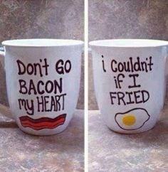 Don't go bacon my heart ....... I couldn't if I fried ~ dezi you and I need these