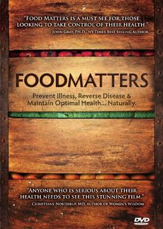"""Foodmatters - 70 minute documentary.  How nutrition can heal most chronic illnesses that medicine can't (and doesn't really want to).  Great movie - similar to """"Hungry for Change"""" and HIGHLY recommended.  ~dw"""