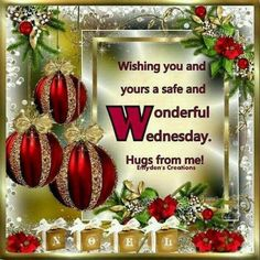 Wishing You A Wonderful Wednesday good morning wednesday hump day wednesday quotes good morning quotes happy wednesday good morning wednesday wednesday quote happy wednesday quotes christmas wednesday quotes christmas good morning quote Merry Christmas Quotes, Merry Christmas My Friend, Christmas Wishes, Christmas Greetings, Christmas Holidays, Christmas Verses, Christmas Decals, Christmas Messages, Christmas Wallpaper