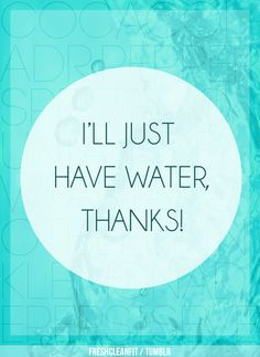 just water.