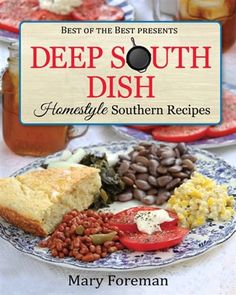 If you're looking for deep south recipes, give this cookbook a try. Mary Foreman has been cooking up greatness for some time now. #bourbonandboots