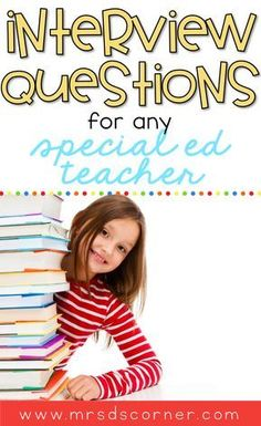 Whether you're fresh out of college or a veteran teaching who needs a change, it always feels good to be prepared for an upcoming interview. This list of 58 - and growing! - interview questions for special ed teachers will help you feel prepared and confident for your upcoming interview. Blog post at Mrs. D's Corner.