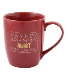 'Aunt Will Say Yes' Mug #zulily #zulilyfinds