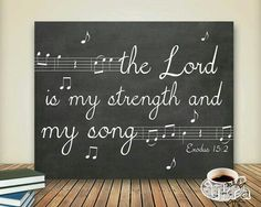 Lord is my strength and my song / simple / god / bible / chalk