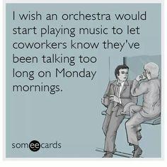Mondays,  am I right?