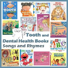 Teeth and Dental Health Books, Songs, and Rhymes for Preschool and Kindergarten.