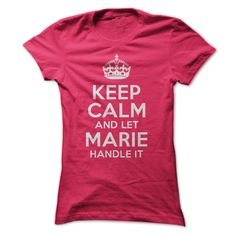 Keep Calm and let Marie handle it T-shirt #tshirts #marie