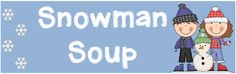 Pinspiration: Snowman Soup for Your Students - 3rd Grade Thoughts