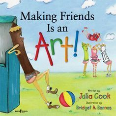 Makings Friends is an Art! Great book by Julia Cook with an activity to go with!