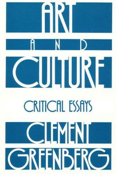 "Read ""Art and Culture Critical Essays"" by Clement Greenberg available from Rakuten Kobo. ""Clement Greenberg is, internationally, the best-known American art critic popularly considered to be the man who put Am. Critical Essay, Art Criticism, Reading Art, Pregnancy Signs, Writers And Poets, Book Format, Art Studies, Book Design, Art History"