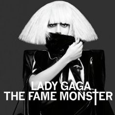 The Fame Monster (Deluxe Version). For when you feel rebellious, wild, and free-spirited, sing Lady Gaga at the top of your lungs.