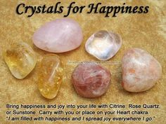 Crystals for Happiness and Joy ? Bring happiness and joy into your life with Citrine, Rose Quartz, or Sunstone. Carry with you or place on your Heart chakra. Affirmation: & am filled with happiness and I spread joy everywhere I go. Crystal Healing Stones, Crystal Magic, Healing Rocks, Crystals And Gemstones, Stones And Crystals, Gem Stones, Crystals For Kids, Healing Gemstones, Les Chakras
